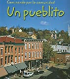 img - for Un pueblito (Caminando por la comunidad) (Spanish Edition) book / textbook / text book