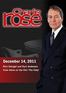 Charlie Rose - Rick Stengel and Kurt Andersen / Viola Davis (December 14, 2011)