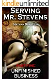 Serving Mr. Stevens, Part Five: Unfinished Business -- An Alpha Male Erotic Romance (Part 5 of 5) (English Edition)