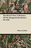 img - for The Baron's Sons; A Romance of the Hungarian Revolution of 1848 book / textbook / text book