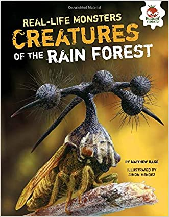 Creatures of the Rain Forest (Real-Life Monsters)