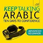 Keep Talking Arabic: Ten Days to Confidence | Mahmourd Gaafar,Jane Wightwick