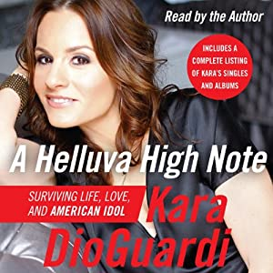 A Helluva High Note: Surviving Life, Love, and American Idol | [Kara DioGuardi]