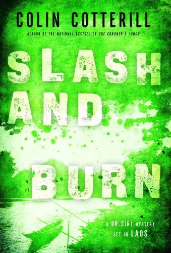 Slash and Burn: A Dr. Siri Mystery Set in Laos (Dr. Siri Mysteries)