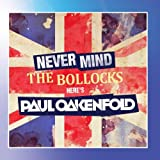 Never Mind The Bollocks... Here's Paul Oakenfold Paul Oakenfold