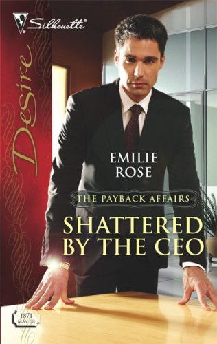 Image of Shattered By The CEO (Silhouette Desire)