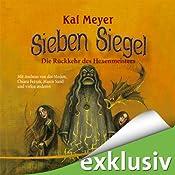 Die Rückkehr des Hexenmeisters (Sieben Siegel 1) | Kai Meyer