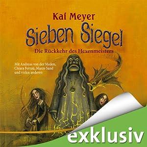 Die Rückkehr des Hexenmeisters (Sieben Siegel 1) Hörspiel