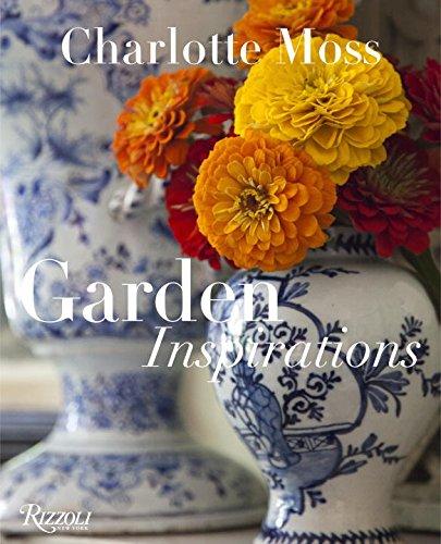 Charlotte Moss: Garden Inspirations