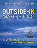 img - for Outside-In Marketing: Using Big Data to Guide your Content Marketing (IBM Press) book / textbook / text book