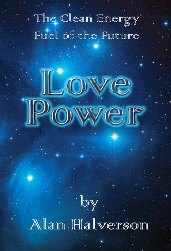 Love Power - The Clean Energy Fuel of the Future