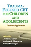 img - for Trauma-Focused CBT for Children and Adolescents: Treatment Applications book / textbook / text book