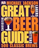Great Beer Guide: The World's 500 Best Beers