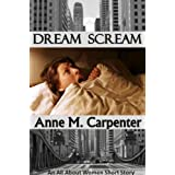 Dream Scream (An All About Women Short Story)