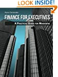 Finance for Executives: A Practical G...