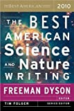 img - for by Freeman Dyson,by Tim Folger The Best American Science and Nature Writing 2010 (The Best American Series (R)) [Bargain Price](text only)[Paperback]2010 book / textbook / text book