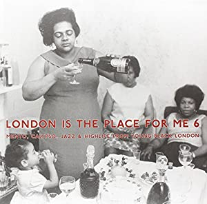 London Is the Place for Me 6: Mento Calypso