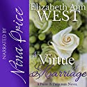 A Virtue of Marriage: A Pride & Prejudice Novel Variation: The Moralities of Marriage, Book 2 Audiobook by Elizabeth Ann West Narrated by Nina Price
