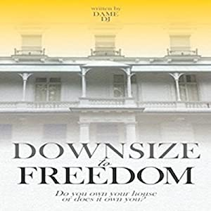 Downsize to Freedom Audiobook
