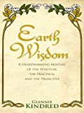 Earth Wisdom: A Heart-Warming Mixture of the Spiritual and the Practical