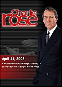 Charlie Rose - George Clooney /  Norah Jones (April 11, 2008)