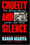 img - for Cruelty and Silence: War, Tyranny, Uprising in the Arab World Hardcover - April, 1993 book / textbook / text book