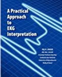 A Practical Approach to EKG Interpret...