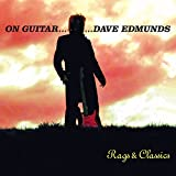 On Guitar... Dave Edmunds - Rags & Classics