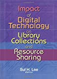 img - for Impact of Digital Technology on Library Collections and Resource Sharing book / textbook / text book