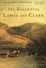 The Essential Lewis and Clark (Lewis & Clark Expedition)