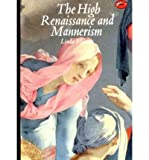 The High Renaissance and Mannerism - Italy The North and Spain 1500-1600 (0500201625) by Linda Murray
