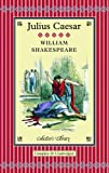 William Shakespeare The Tragedy of Julius Caesar (Collectors Library)
