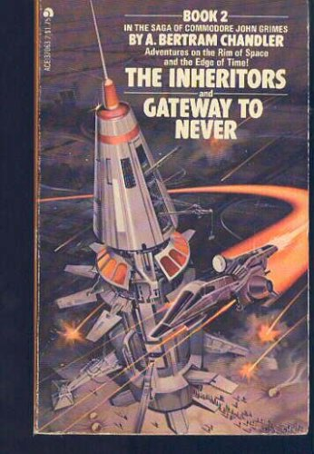 The inheritors and Gateway to Never (Book2 in the Saga of Commodore John Grimes)