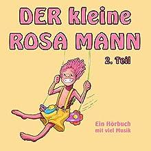 Der kleine rosa Mann 2: Ein Hörbuch mit viel Musik Hörbuch von Helge Haaser Gesprochen von: Freddy Bee