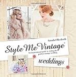 Style Me Vintage: Weddings: An Inspir...