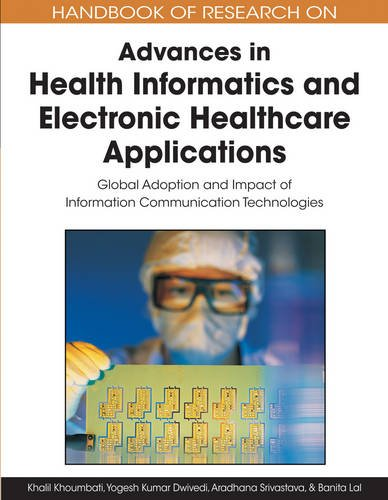 Handbook of Research on Advances in Health Informatics and Electronic Healthcare Applications: Global Adoption and Impac