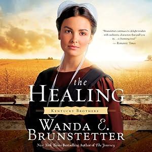 The Healing: Kentucky Brothers, Book 2   [Wanda E. Brunstetter]