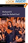 Richard II and the Rebel Earl (Cambri...