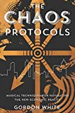 img - for The Chaos Protocols: Magical Techniques for Navigating the New Economic Reality book / textbook / text book