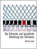 img - for Die Ethnische und Sprachliche Gliederung der Germanen book / textbook / text book