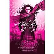 Wicked Kiss: Nightwatchers, Book 2 | [Michelle Rowen]