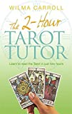 img - for 2-Hour Tarot Tutor: Learn to Read the Tarot in Just Two Hours by Carroll (2010-10-01) book / textbook / text book