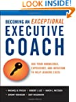 Becoming an Exceptional Executive Coa...