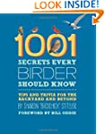 1001 Secrets Every Birder Should Know...