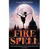 Fire Spellby Laura Amy Schlitz