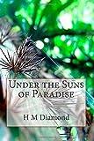 H M Diamond Under the Suns of Paradise