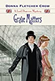 Grave Matters (A Lord Danvers Mystery) (The Lord Danvers Mysteries)