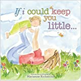 img - for By Marianne Richmond If I Could Keep You Little (Hardcover) August 1, 2010 book / textbook / text book