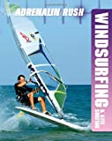 Anne-Marie Laval Adrenalin Rush: Windsurfing & Kite Surfing