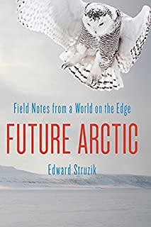Book Cover: Future arctic : field notes from a world on the edge.